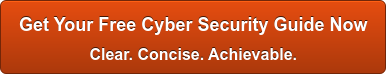 Get Your Free Cyber Security Guide Now   Clear. Concise. Achievable.