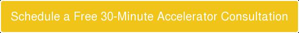Schedule a Free Accelerator Consultation