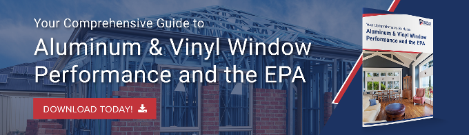 Your Comprehensive Guide to Aluminum & Vinyl Window Performance and the EPA