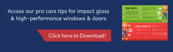 EAS pro tips to care for impact glass and high performance windows and doors