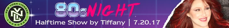 80's Night at the New York Lizards vs. Boston Cannons! Special Halftime Show by Tiffany! Thursday, July 20, 2017 at Shuart Stadium!