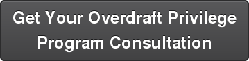 Get Your Overdraft Privilege Program Consultation