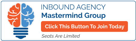 New Inbound Agency Mastermind Group. Join Today! Seats are limited.