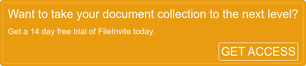 Want to take your document collection to the next level?  Get a 14 day free trial of FileInvite today.  get access