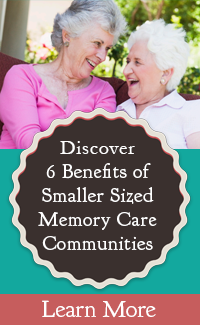 6 Benefits of Smaller Sized Memory Care Communities