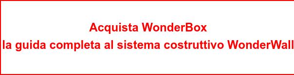 Acquista WonderBox la guida completa al sistema costruttivo WonderWall