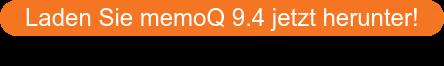 Laden Sie memoQ 9.4 jetzt herunter!