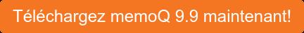 Téléchargez memoQ 9.9 maintenant!