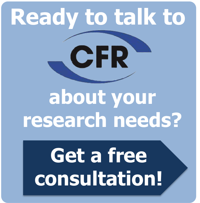 Ready to talk to CFR about your marketing research needs? Schedule a free consultation today!