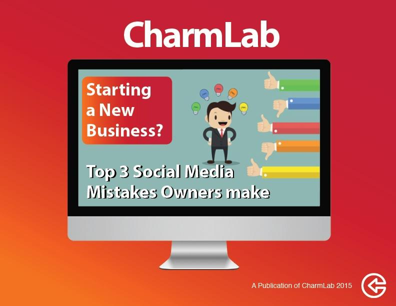 Social Media Mistakes New Owners make by CharmLab
