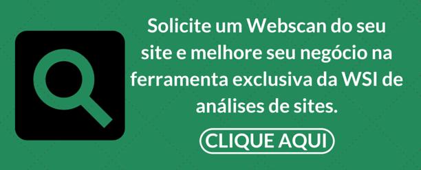 Solicite um Webscan do seu site e melhore seu negócio!