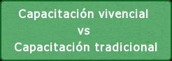 Capacitación vivencial vs Capacitación tradicional