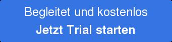Begleitet und kostenlos Jetzt Trial starten