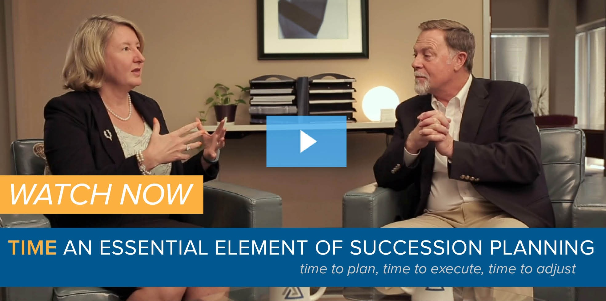 WATCH NOW Time - An Essential Element of Succession Planning