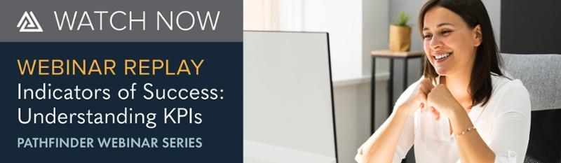 WATCH: Indicators of Success: Understanding KPIs Webcast