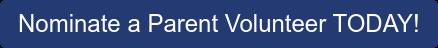 Nominate a Parent Volunteer TODAY!