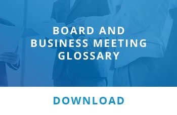 Board and Business Meeting Glossary