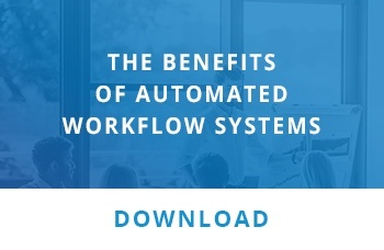 The benefits of automated workflow systems
