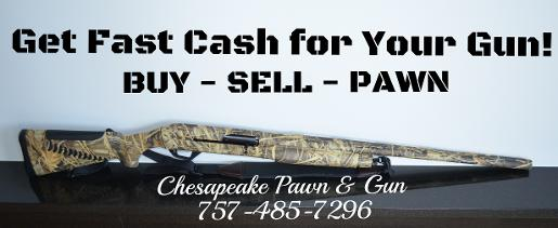 Cash for Your Gun | Chesapeake Pawn and Gun