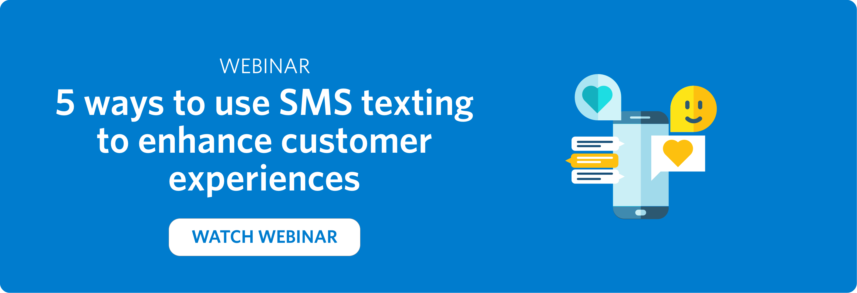 5 ways to use SMS texting to enhance customer experiences webinar - click to watch