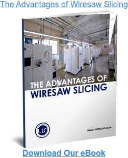 The Advantages of Wiresaw Slicing Download Our eBook