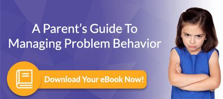 A Parent's Guide To Managing Problem Behavior