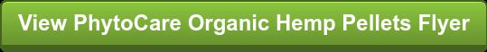 View PhytoCare Organic Hemp PelletsFlyer