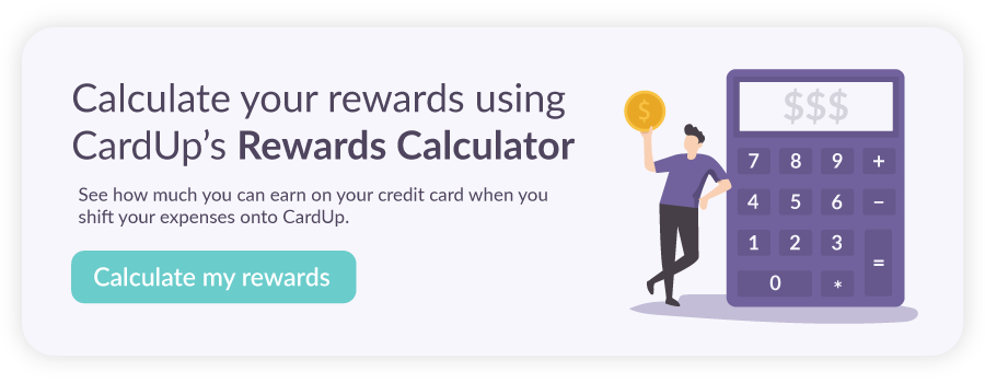 See how much you can earn using CardUp's Rewards Calculator!