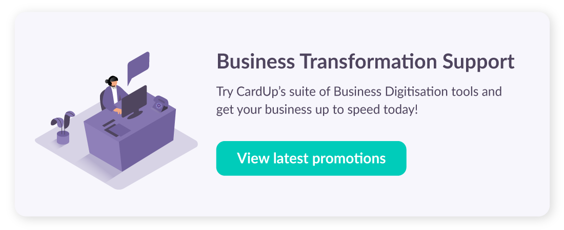 Business Transformation Support. Try CardUp's suite of Business Digitisation tools and get your business up to speed today!