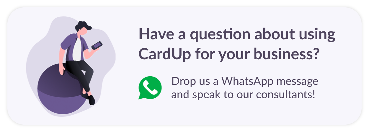 Have a question about using CardUp for your business? Drop us a WhatsApp message!