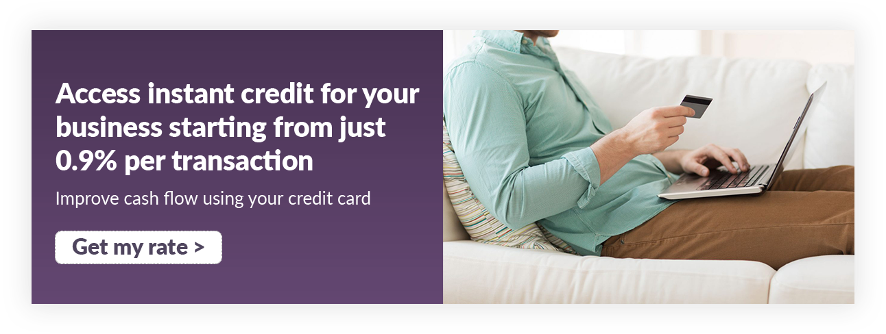 Access instant credit for your business from just 0.9% per transaction.