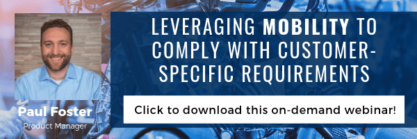 Leveraging Mobility to Comply with Customer-Specific Requirements Webinar