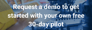 Request a demo to get started with your own free 30-day pilot