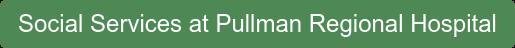 Social Services at Pullman Regional Hospital