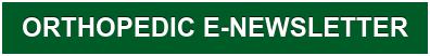 ORTHOPEDIC E-NEWSLETTER