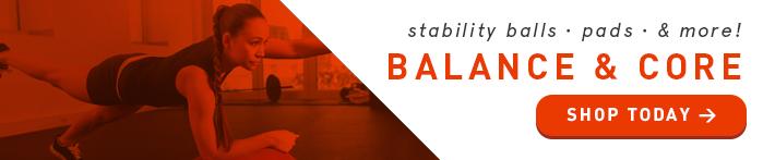 Shop Balance & Core >