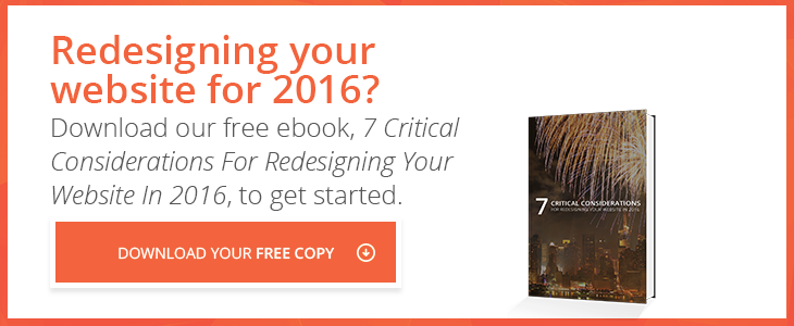 7 Critical Considerations For Redesigning Your Website In 2016