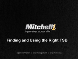 Mitchell 1 Finding and Using the Right TSB