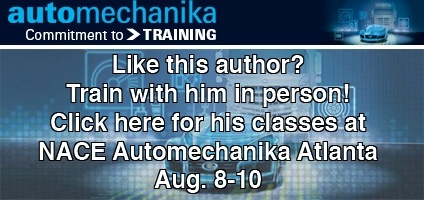 Like this author? Train with him in person! Click here for NACE Automechanika classes.