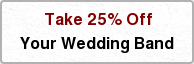 Take 25% Off Your Wedding Band