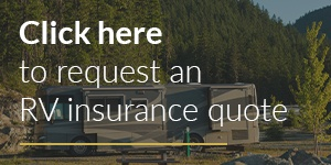 Click here to request an RV insurance quote.