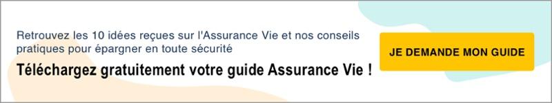 Le Guide des idées reçues sur l'Assurance Vie !