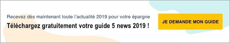Téléchargez notre guide des 5 news de l'Epargne en 2019 !