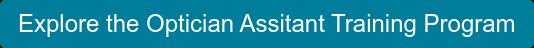 Explore the Optician Assitant Training Program