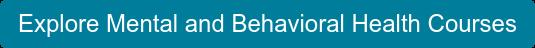 Explore Mental and Behavioral Health Courses