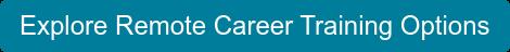 Explore Remote Career Training Options