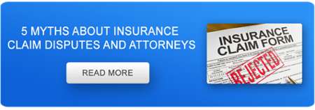 5 Myths About Insurance Claim Disputes and Attorneys