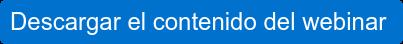 Descargar el contenido del webinar