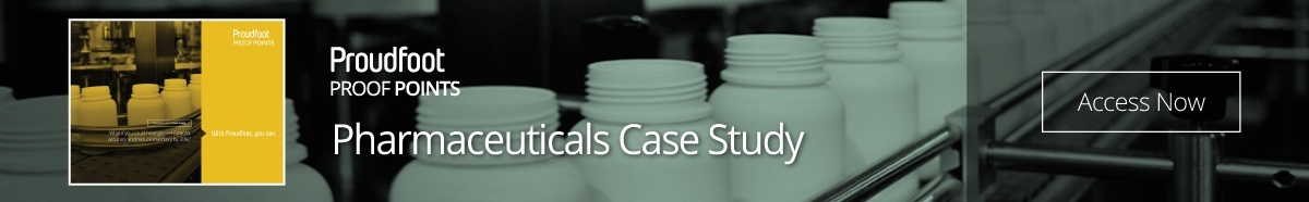Proudfoot Proof Point - Pharmaceuticals Case Study