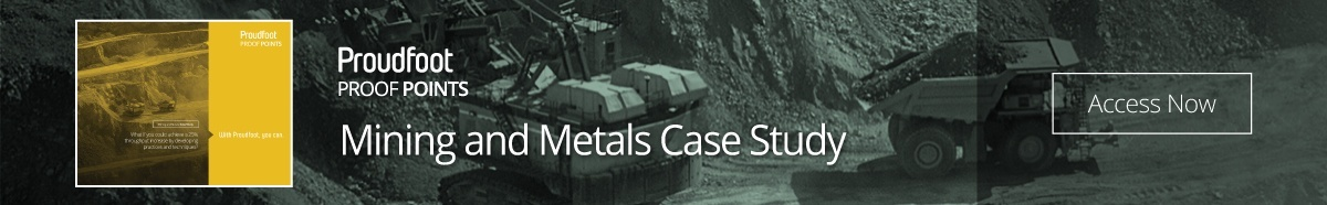 Proudfoot Proof Point - Mining and Metals Case Study